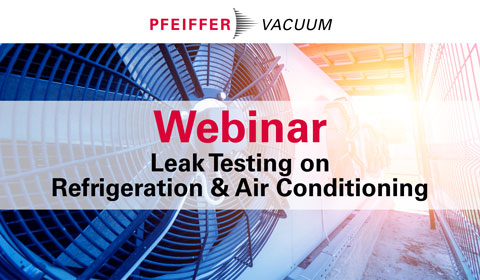 On-Demand Webinar How to perform reliable leak testing on HVAC & Refrigeration systems in compliance with regulations?